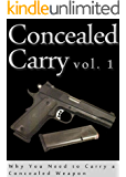 Concealed Carry: Why You Need to Carry a Concealed Weapon (Concealed Carry Fundamentals Book 1)