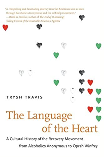 The Language Of The Heart A Cultural History Of The Recovery