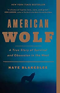 picture of American Wolf: A True Story of Survival and Obsession in the West