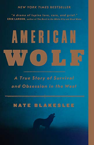 American Wolf: A True Story of Survival and Obsession in the West,