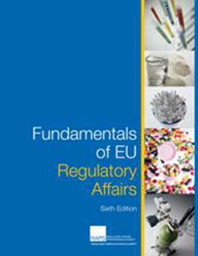 Fundamentals of EU Regulatory Affairs, Sixth Edition (Fundamentals Of Eu Regulatory Affairs Sixth Edition)