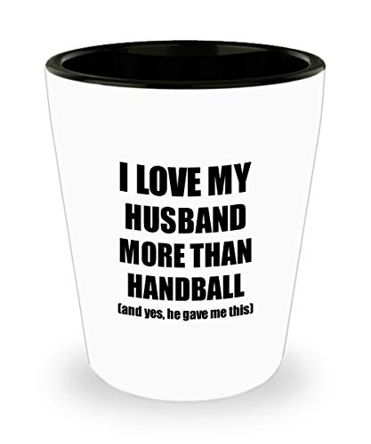 Handball Team Dimensions (Handball Wife Shot Glass Funny Valentine Gift Idea For My Spouse Lover From Husband Liquor Alcohol 1.5 Oz Shotglass)