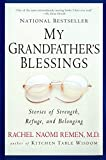 My Grandfather's Blessings: Stories of Strength, Refuge, and Belonging by Remen, Rachel Naomi unknown edition [Paperback(2001)]