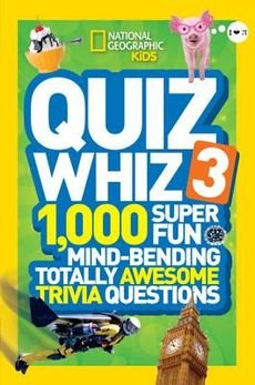 [(Quiz Whiz 3 : 1,000 Super Fun, Mind-Bending, Totally Awesome Trivia Questions)] [By (author) National Geographic Kids] published on (June, 2014) pdf epub