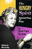 The Hungry Spirit, Elsie P. Gowan, 0920897193