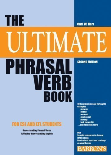 Ultimate Phrasal Verb Book 2nd (second) Revised Edition by Hart, Carl W. published by Barron's Educational Series Inc.,U.S. (2009)
