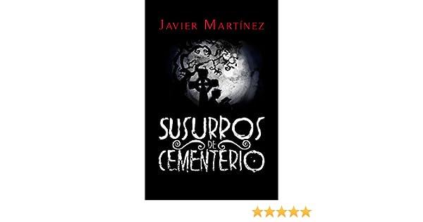 Susurros de Cementerio: Cuentos de terror en doscientas palabras eBook: Javier Martínez Fernández, Damián G. Ponce: Amazon.es: Tienda Kindle