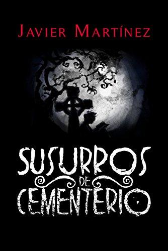 Susurros de Cementerio: Cuentos de terror en doscientas palabras (Spanish -