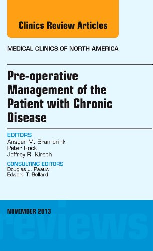 Pre-Operative Management of the Patient with Chronic Disease, An Issue of Medical Clinics (The Clinics: Internal Medicine)