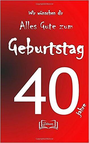 Alles Gute Zum Geburtstag 40 Jahre Goldenes Geburtstagsbuch