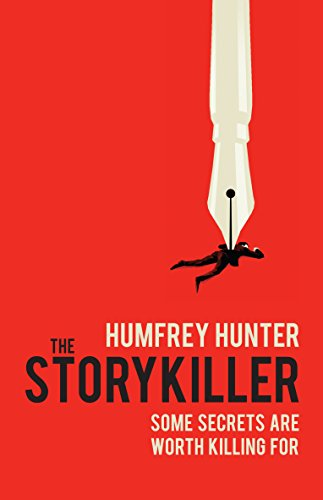 The Storykiller: A gripping thriller by [Hunter, Humfrey]