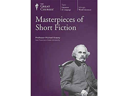 Masterpieces of Short Fiction by The Teaching Company