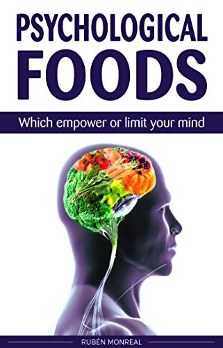Psychological Foods: Which foods enhance or limit your mind by Ruben Monreal