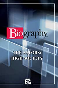 Biography - The Astors: High Society