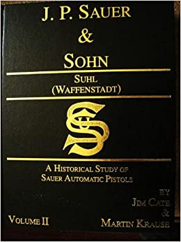 Sauer and Sohn 2 Volume Set, Geschichte and Langwaffen/Kurzwaffen by Kersten