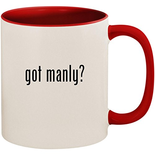 (got manly? - 11oz Ceramic Colored Inside and Handle Coffee Mug Cup, Red)