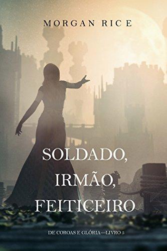 Soldado, Irmão, Feiticeiro (De Coroas e Glória—Livro 5) (Portuguese Edition)