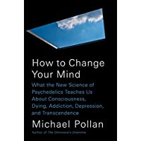 How to Change Your Mind: What the New Science of...
