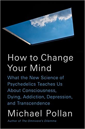 How to Change Your Mind: What the New Science of