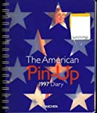 img - for The American Pin-UP 1997 Diary Calendar (Elvgren Mozert Moran) Taschen book / textbook / text book