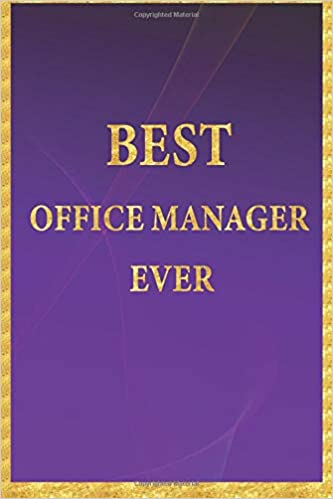 Lined Notebook 6 x 9 in. Gold Letters Journal 110 Lined Pages Best Office Manager Ever: Perfect Gift Diary