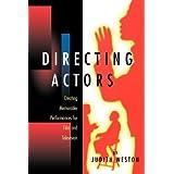 Directing Actors: Creating Memorable Performances for Film & Television ~ Judith Weston