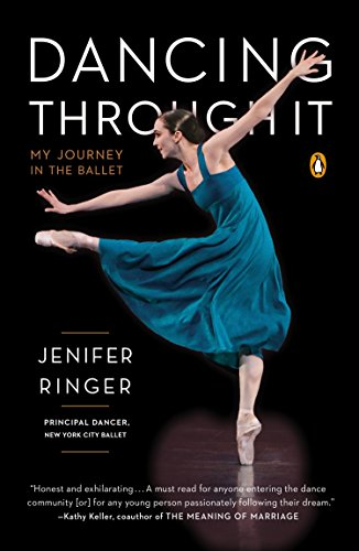 Dance Ringer - Dancing Through It: My Journey in the Ballet