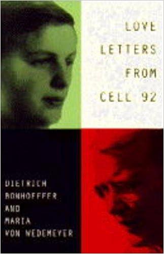Book Love Letters from Cell 92: Dietrich Bonhoeffer, Maria von Wedemeyer, 1943-45