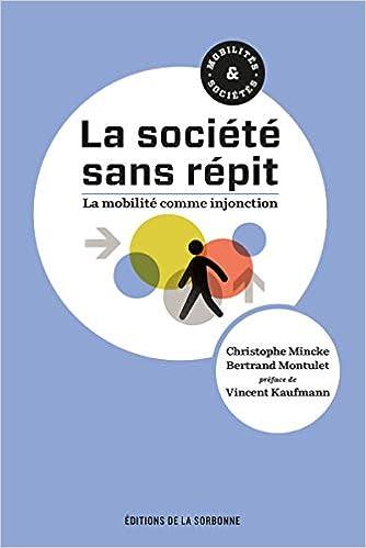 La société sans répit: La mobilité comme injonction. Préface de Vincent Kaufmann