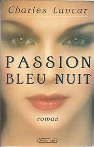 Passion bleu nuit par Charles Lancar