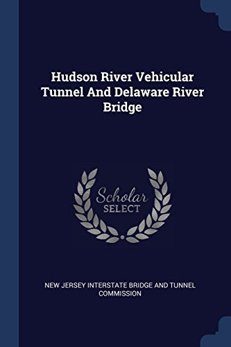 Hudson River Vehicular Tunnel And Delaware River - Hudson River Tunnel