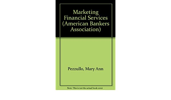Marketing Financial Services (American Bankers Association
