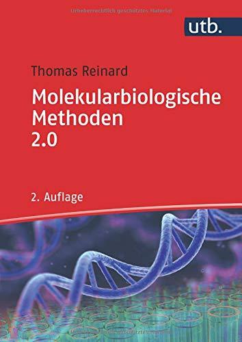 Molekularbiologische Methoden 2.0 Taschenbuch – 10. September 2018 Thomas Reinard utb GmbH 3825287424 Biologie / Grundlagen