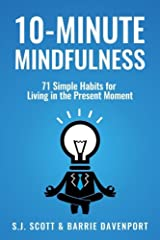 10-Minute Mindfulness: 71 Habits for Living in the Present Moment Paperback