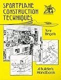 Sportplane Construction Techniques (Tony Bingelis Ser.))