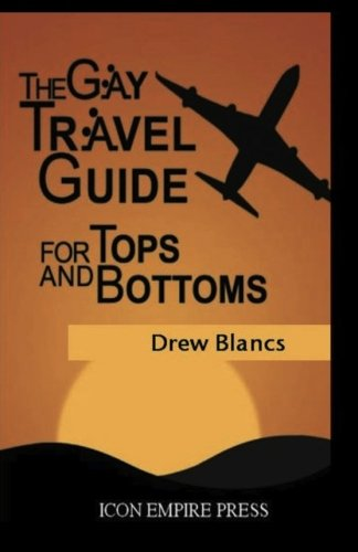 Read Online The Gay Travel Guide For Tops And Bottoms PDF