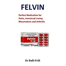 Felvin: Perfect Medication for Pains, menstrual cramp, Rheumatism and Arthritis