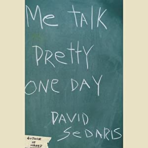 Me Talk Pretty One Day | Livre audio