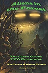 Aliens in the Forest: The Cisco Grove UFO Encounter Paperback