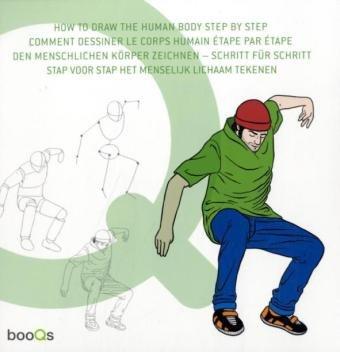 DEN MENSCHLICHEN KÖRPER ZEICHNEN: Schritt für Schritt in 50 Zeichenübungen