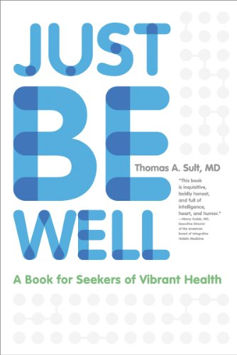 37a9dced6011 Just Be Well  A Book for Seekers of Vibrant Health