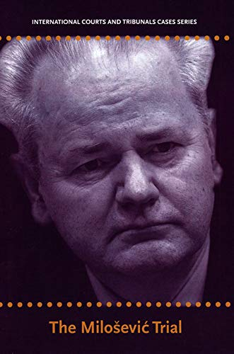 International Courts and Tribunals Cases Series: Volume 2: The Milosevic Trial