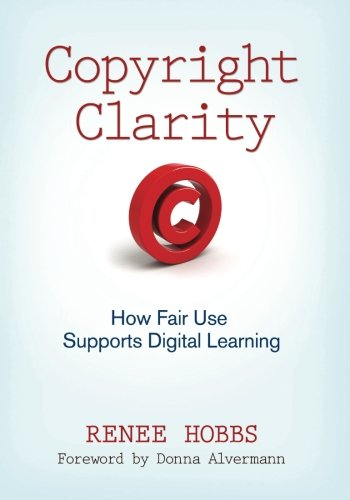 Copyright Clarity: How Fair Use Supports Digital Learning -
