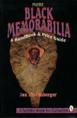 More Black Memorabilia: A Handbook and Price Guide (A Schiffer Book for Collectors)