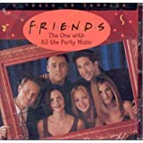 Friends, the One with All the Party Music