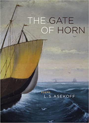 The Gate Of Horn Poems Ls Asekoff 9780810152120 Amazon