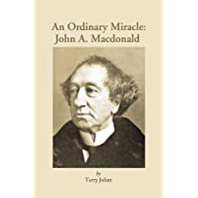 An Ordinary Miracle: John a MacDonald