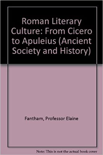 Book Roman Literary Culture: From Cicero to Apuleius (Ancient Society and History)