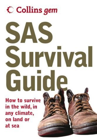 SAS Survival Guide: How to Survive in the Wild, in Any Climate, On Land or at Sea (Collins Gem) by John 'Lofty' Wiseman (2004-08-02)