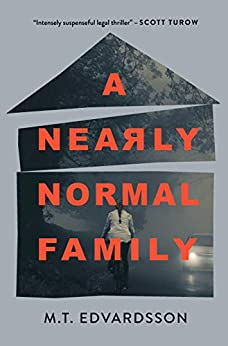 A Nearly Normal Family: A Novel by [Edvardsson, M.T.]